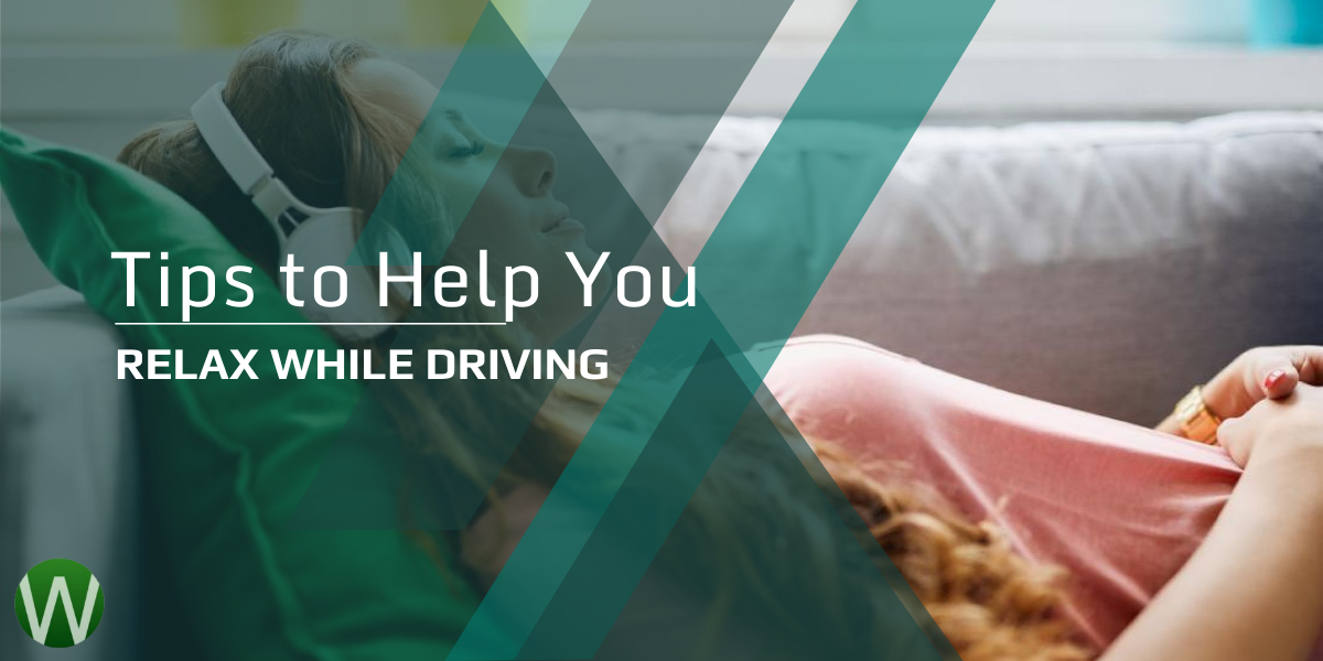 Tips to Help You Relax While Driving