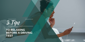 3 Tips To Relaxing Before A Driving Test