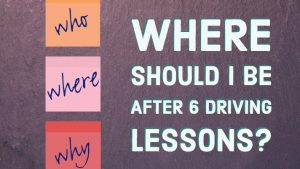 Where Should I Be After 6 Driving Lessons 1