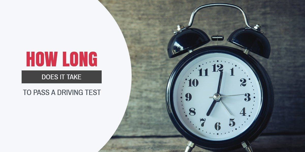 HOW LONG DOES IT TAKE TO PASS A DRIVING TEST?