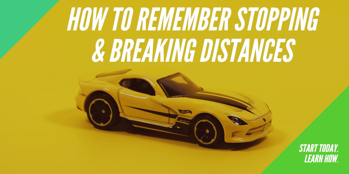 HOW TO REMEMBER THE STOPPING AND BREAKING DISTANCE OF A CAR