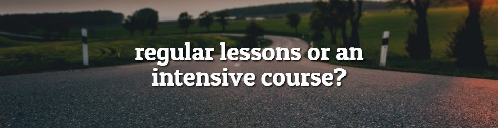 regular lessons or an intensive course