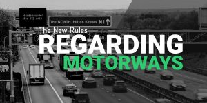 The New Rules Regarding Motorways