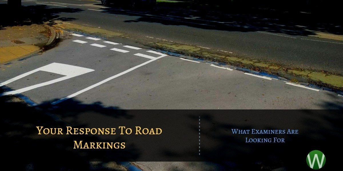 What Examiners Are Looking For With Your Response To Road Markings