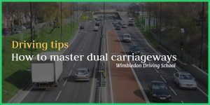 how to master dual carriageways