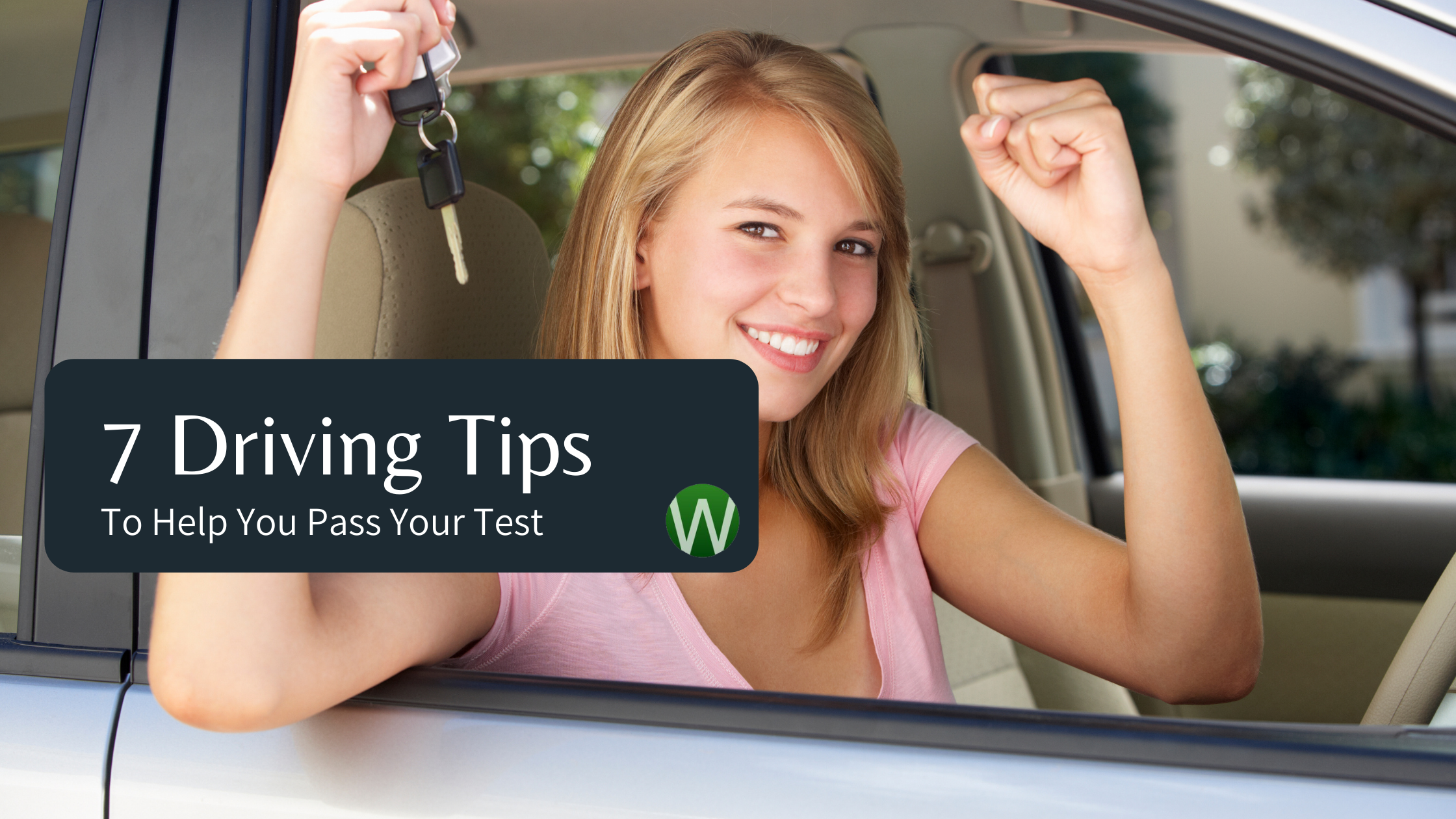 7 Driving Tips To Help You Pass Your Test