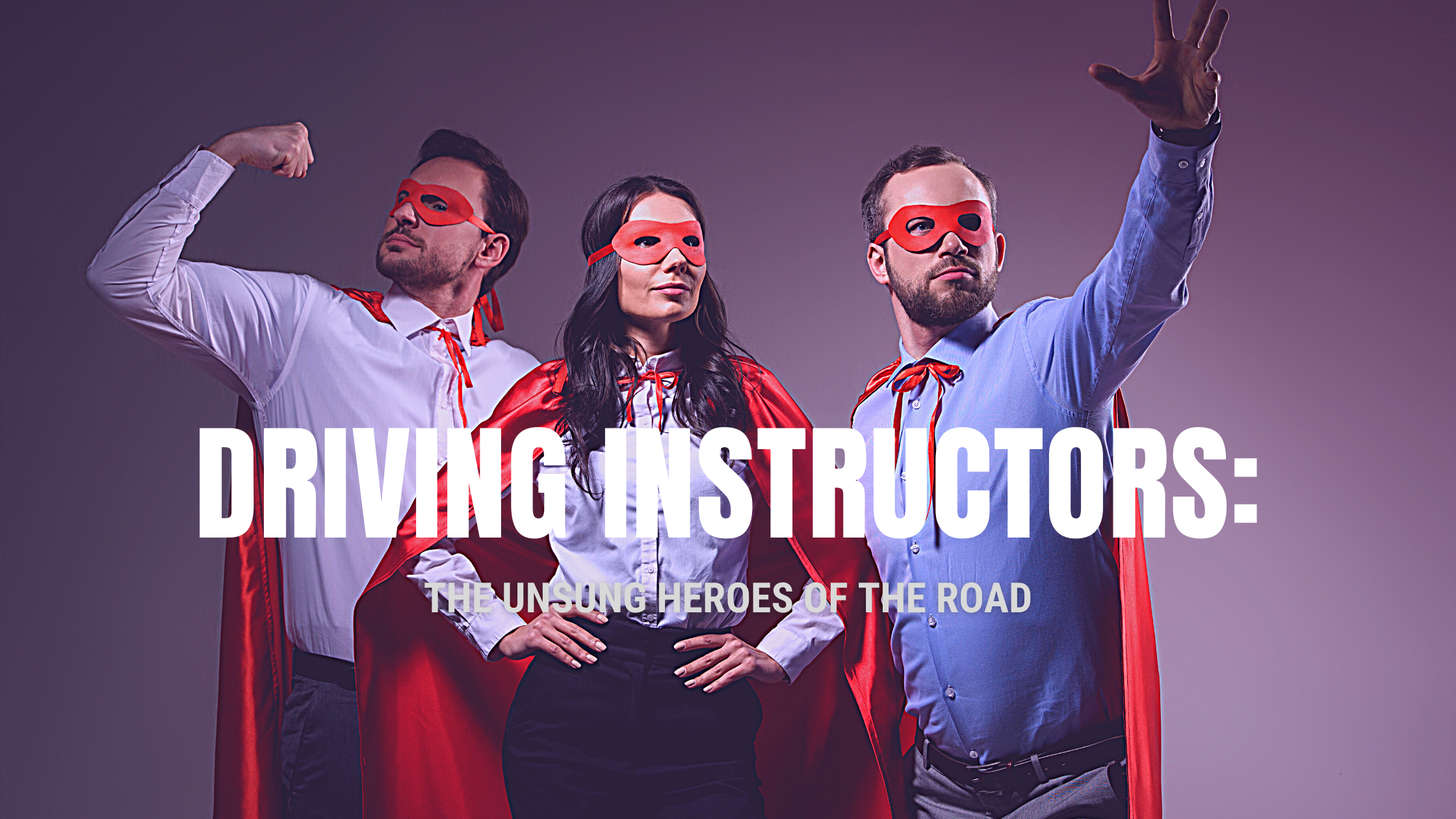 Driving Instructors: The Unsung Heroes of the Road