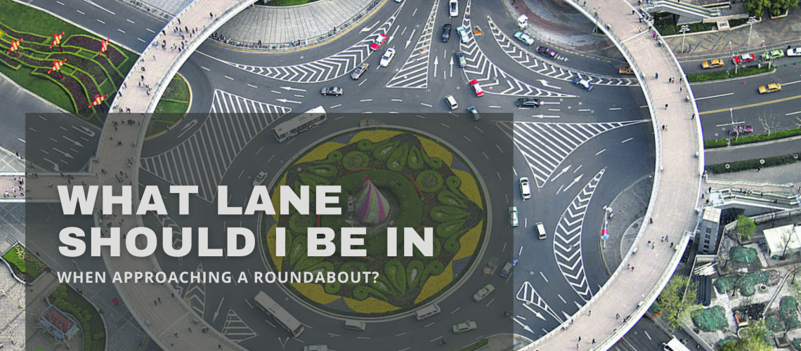 What Lane Should I Be In When Approaching a Roundabout?